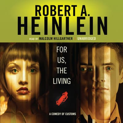 For Us, the Living by Robert A. Heinlein audiobook