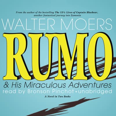 Rumo & His Miraculous Adventures by Walter Moers audiobook