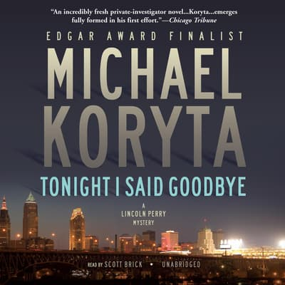 Tonight I Said Goodbye by Michael Koryta audiobook