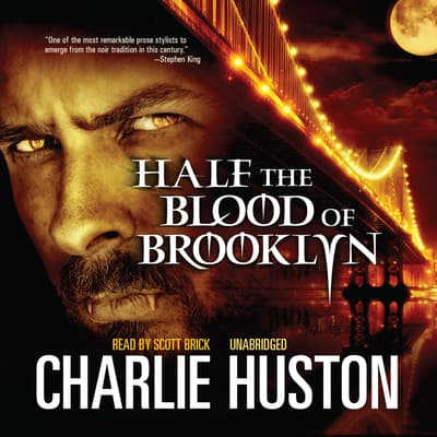 Half the Blood of Brooklyn by Charlie Huston audiobook