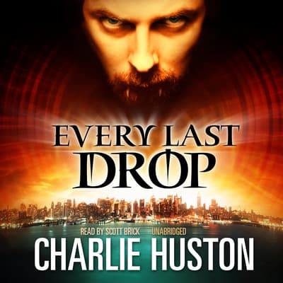 Every Last Drop by Charlie Huston audiobook