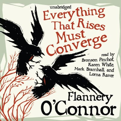 Everything That Rises Must Converge by Flannery O'Connor audiobook