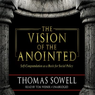 The Vision of the Anointed by Thomas Sowell audiobook