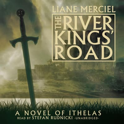The River Kings' Road by Liane Merciel audiobook