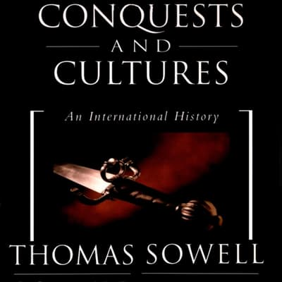 Conquests and Cultures by Thomas Sowell audiobook
