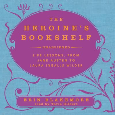 The Heroine's Bookshelf by Erin Blakemore audiobook