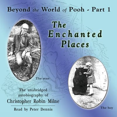 The Enchanted Places by Christopher Milne audiobook