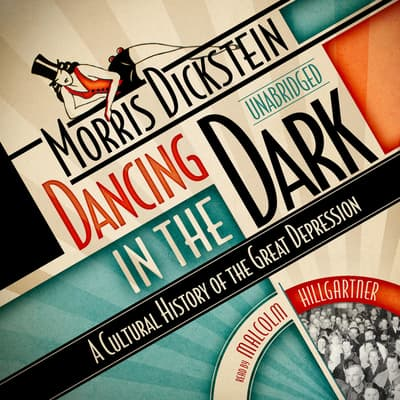 Dancing in the Dark by Morris Dickstein audiobook