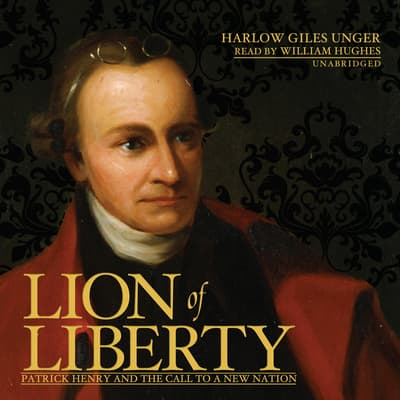 Lion of Liberty by Harlow Giles Unger audiobook