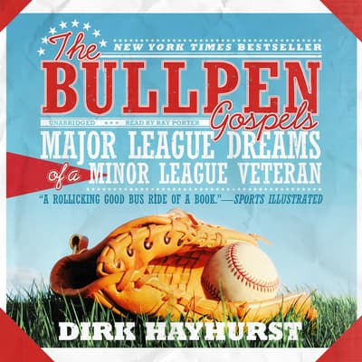 The Bullpen Gospels by Dirk Hayhurst audiobook
