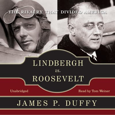 Lindbergh vs. Roosevelt by James P. Duffy audiobook