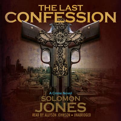 The Last Confession by Solomon Jones audiobook