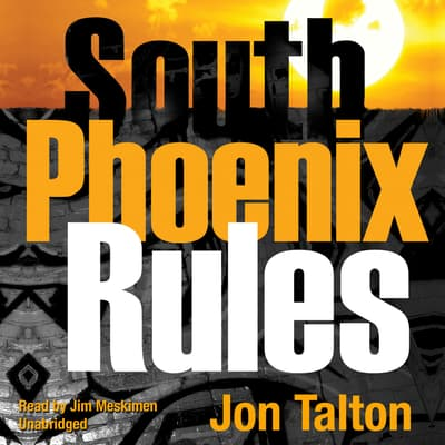 South Phoenix Rules by Jon Talton audiobook