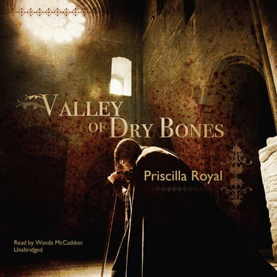 Valley of Dry Bones by Priscilla Royal audiobook