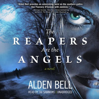 The Reapers Are the Angels by Alden Bell audiobook