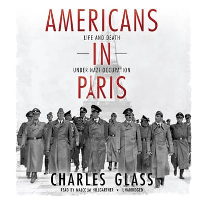 Americans in Paris by Charles Glass audiobook