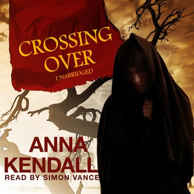 Crossing Over by Anna Kendall audiobook