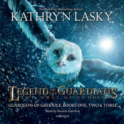 Legend of the Guardians: The Owls of Ga'Hoole by Kathryn Lasky audiobook