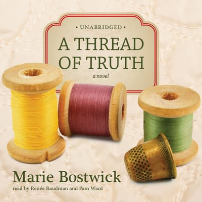 A Thread of Truth by Marie Bostwick audiobook