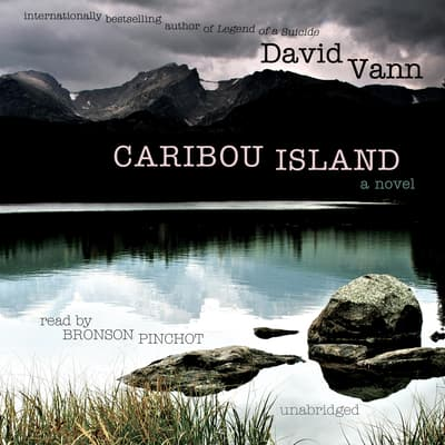 Caribou Island by David Vann audiobook