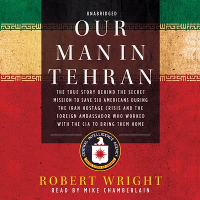 Our Man in Tehran by Robert Wright audiobook