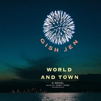 World and Town by Gish Jen audiobook