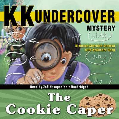 KK Undercover Mystery: The Cookie Caper by Nicholas Sheridan Stanton audiobook