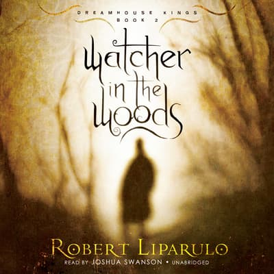 Watcher in the Woods by Robert Liparulo audiobook