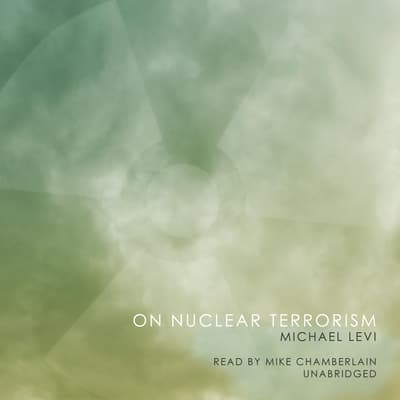 On Nuclear Terrorism by Michael Levi audiobook