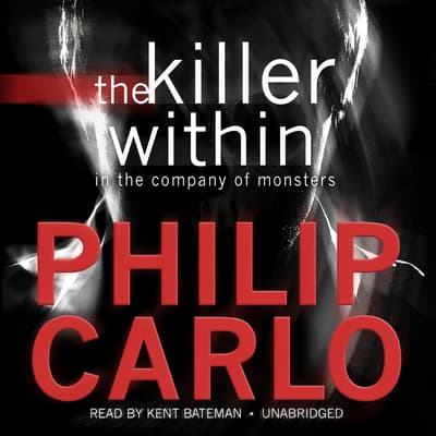 The Killer Within by Philip Carlo audiobook