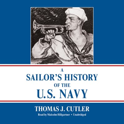 A Sailor's History of the U.S. Navy by Thomas J. Cutler audiobook
