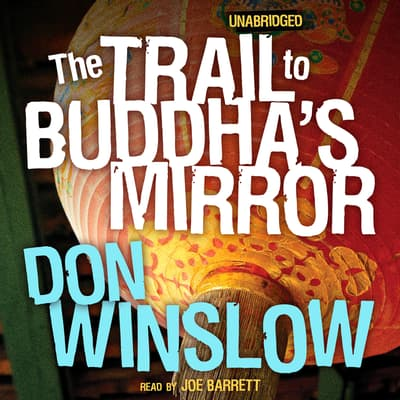 The Trail to Buddha's Mirror by Don Winslow audiobook