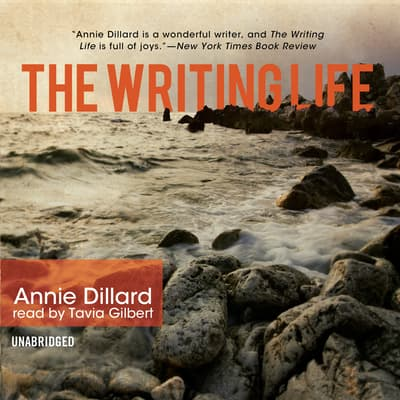 The Writing Life by Annie Dillard audiobook