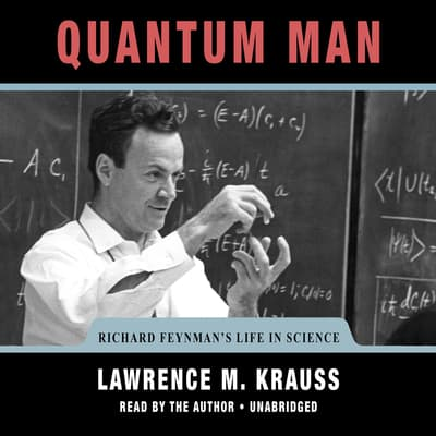 Quantum Man by Lawrence M. Krauss audiobook