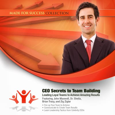 CEO Secrets to Team Building by Made for Success audiobook