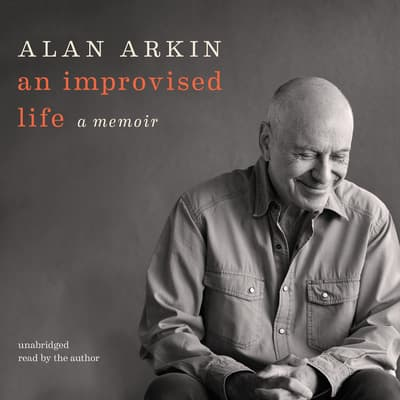 An Improvised Life by Alan Arkin audiobook