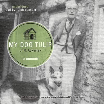 My Dog Tulip by J. R. Ackerley audiobook