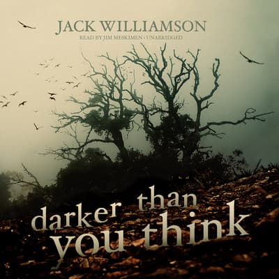 Darker Than You Think by Jack Williamson audiobook