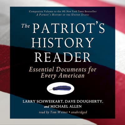 The Patriot's History Reader by Larry Schweikart audiobook