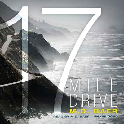 17 Mile Drive by M. D. Baer audiobook