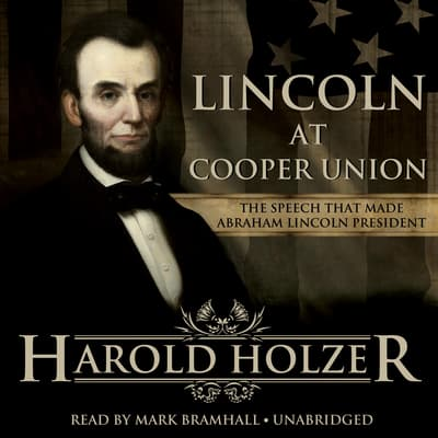 Lincoln at Cooper Union by Harold Holzer audiobook