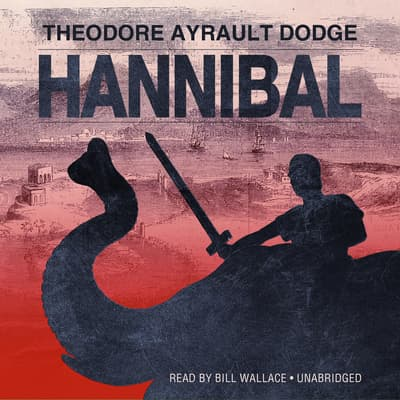 Hannibal by Theodore Ayrault Dodge audiobook