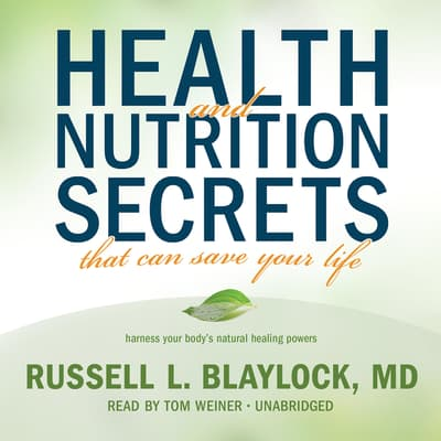 Health and Nutrition Secrets That Can Save Your Life by Russell L. Blaylock audiobook