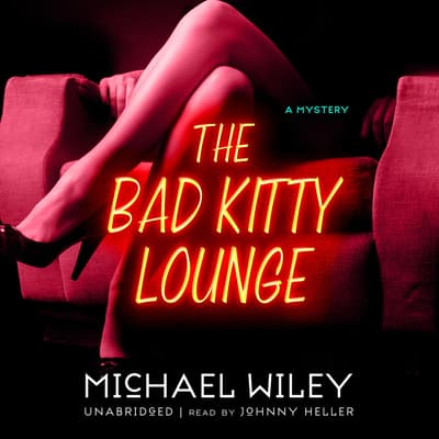 The Bad Kitty Lounge by Michael Wiley audiobook