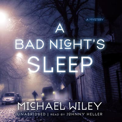 A Bad Night's Sleep by Michael Wiley audiobook
