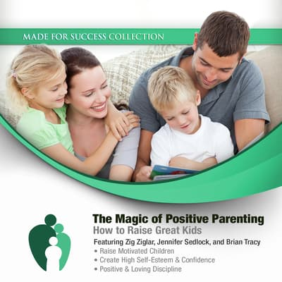 The Magic of Positive Parenting by Made for Success audiobook
