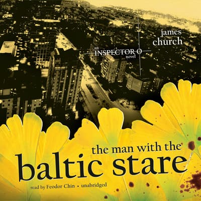 The Man with the Baltic Stare by James Church audiobook