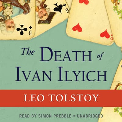 The Death of Ivan Ilyich by Leo Tolstoy audiobook