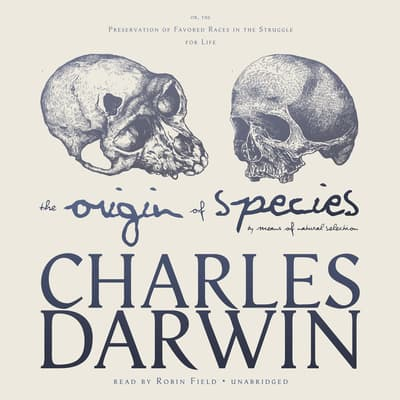 The Origin of Species by Means of Natural Selection by Charles Darwin audiobook