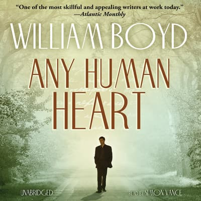 Any Human Heart by William Boyd audiobook